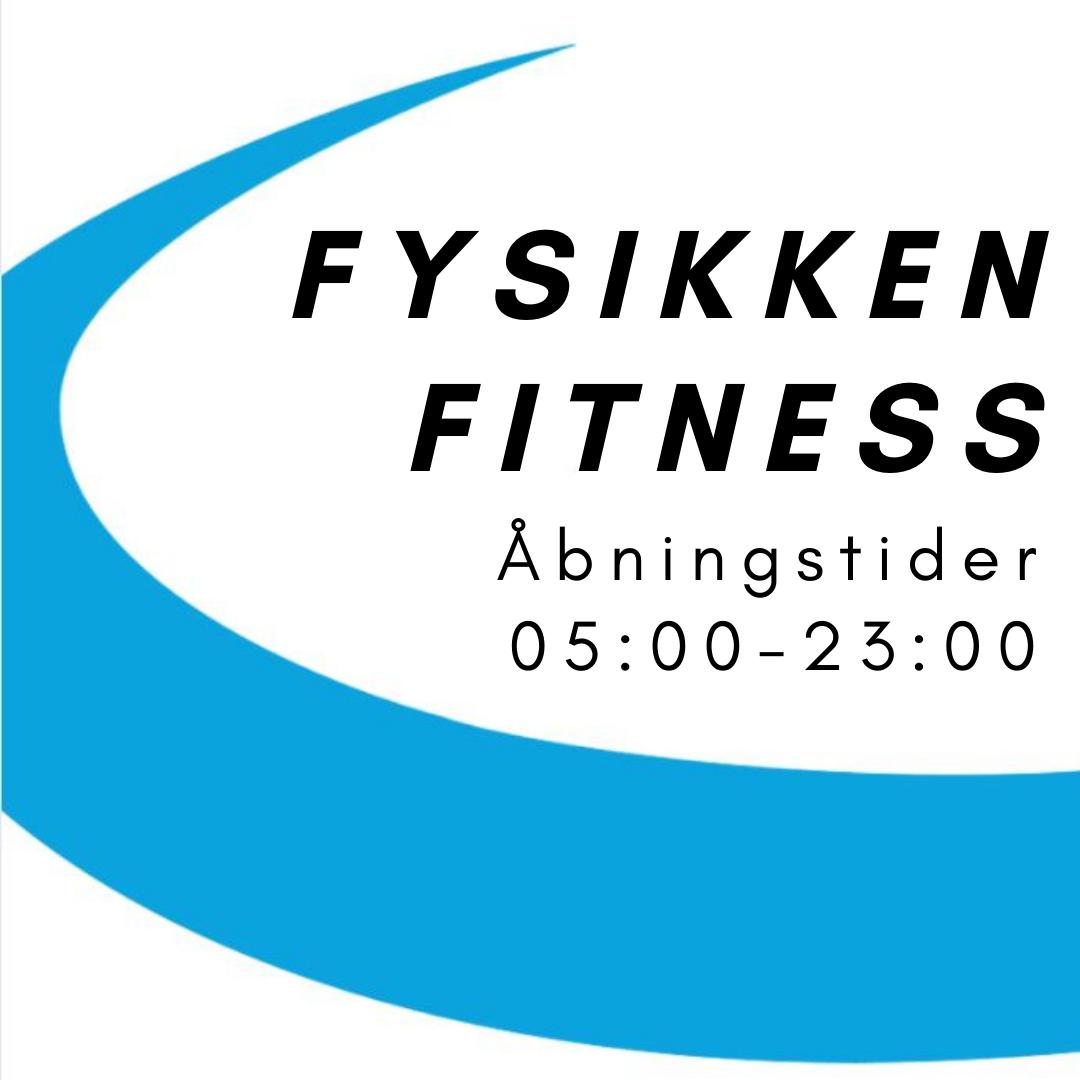 Fysikken Fitness har åbent 05:00-23:00 ALLE DAGE