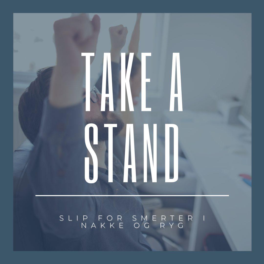 Take a stand! Slip for smerter i nakke og ryg.